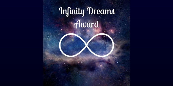 I Received An Infinity Dreams Award!