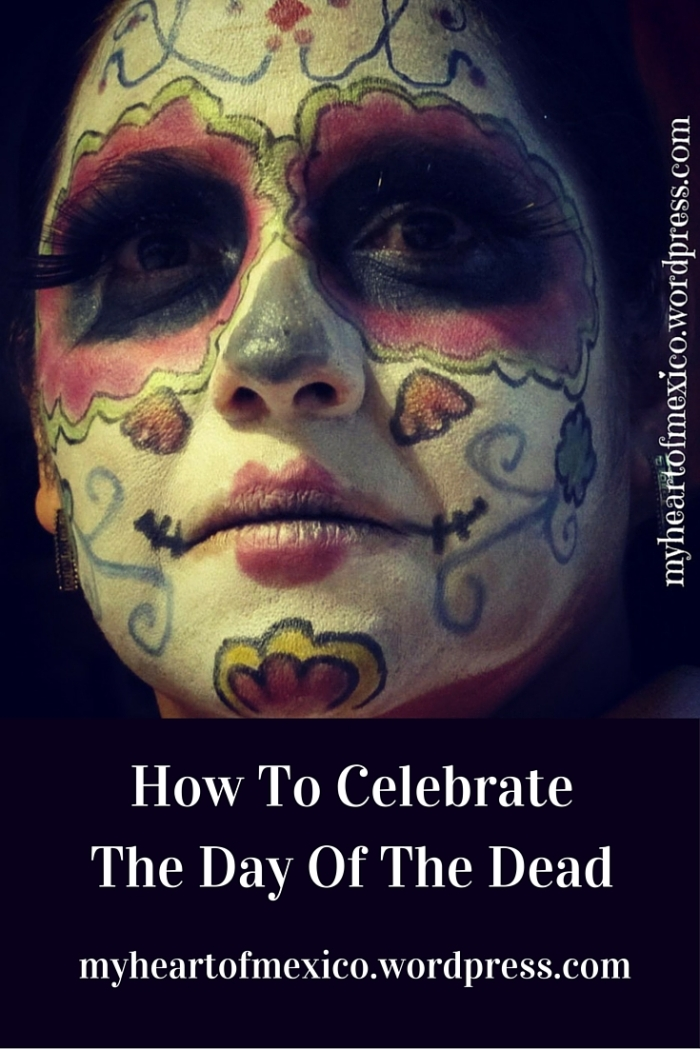 How To CelebrateThe Day Of The Dead