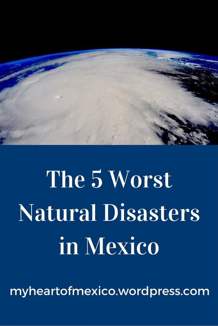 The 5 WorstNatural Disastersin Mexico