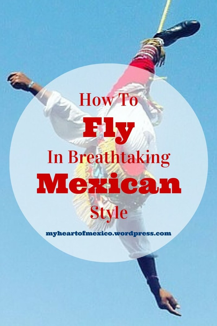 How To Fly In Breathtaking Mexican Style | My Heart Of Mexico