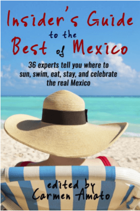 Insider's Guide To Mexico | My Heart Of Mexico