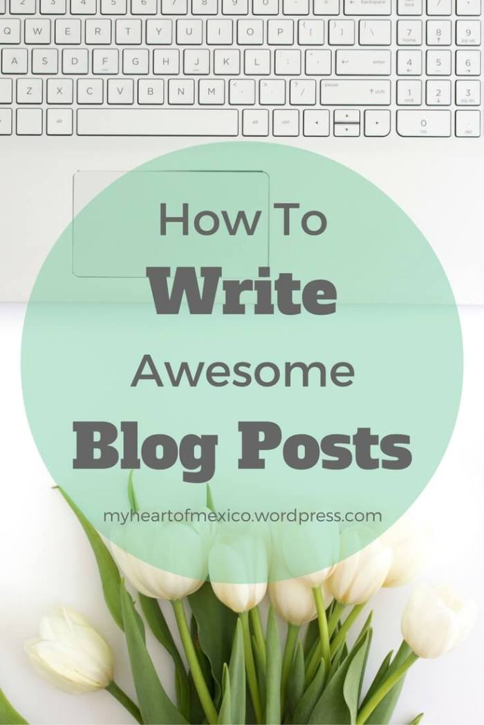 Blog Writing Tips | My Heart Of Mexico
