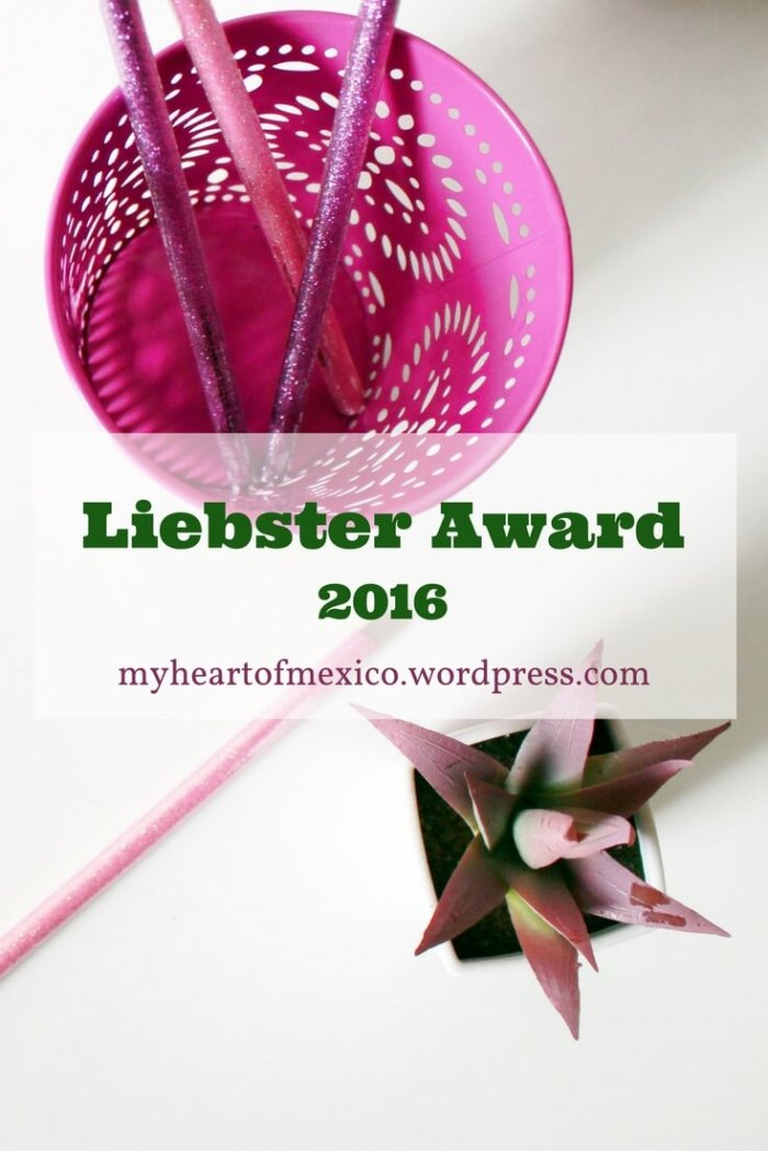Liebster Award 2016 | My Heart Of Mexico