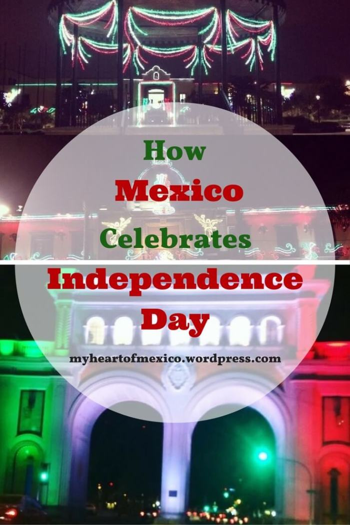 How Mexico Celebrates Independence Day | My Heart Of Mexico