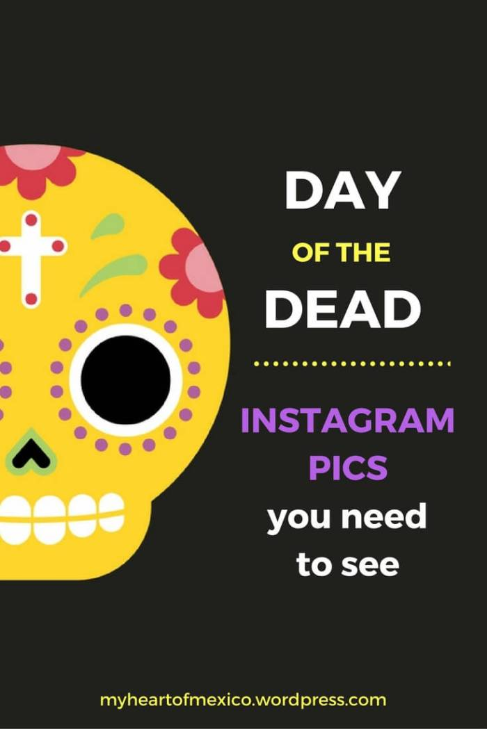Day of the Dead Instagram Pics You Need to See | My Heart of Mexico