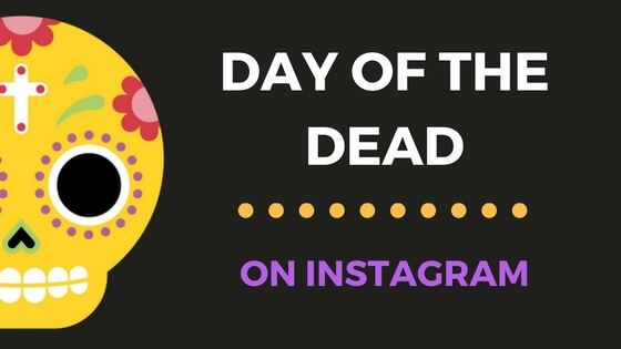 10 Day of the Dead Instagram Pics You Need toSee
