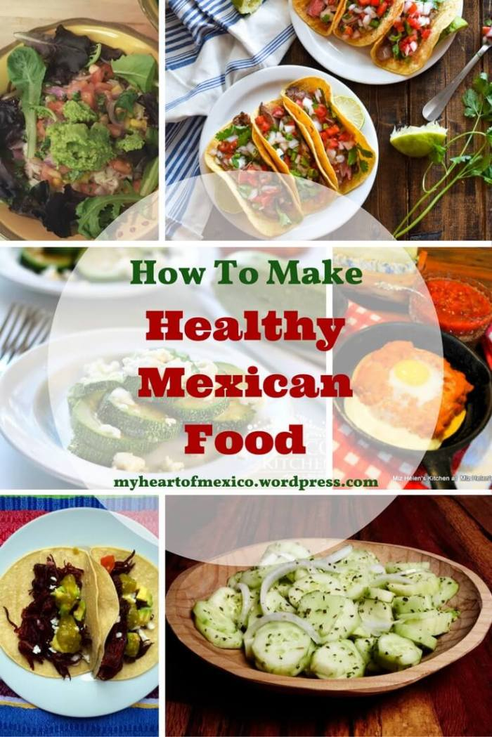 Healthy Mexican Food | My Heart Of Mexico