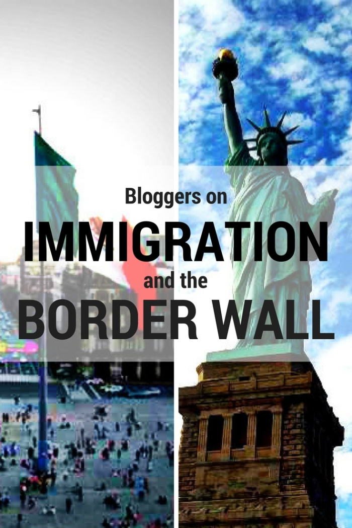 Bloggers Speak Out on Immigration and the Border Wall